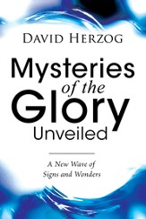 Mysteries Of The Glory Unveiled - eBook