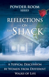 Reflections on The Shack: A Topical Discussion by Women From Different Walks of Life - eBook