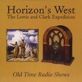 Horizon's West: The Lewis and Clark Expedition MP3 CD