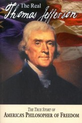 The Real Thomas Jefferson: The True Story of America's Greatest Diplomat
