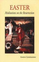 Easter: Meditations on the Resurrection