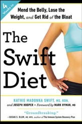 The Swift Diet: 4 Weeks to Mend the Belly, Lose the Weight, and Get Rid of the Bloat - eBook