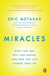 Miracles: What They Are, Why They Happen, and How They Can Change Your Life - eBook