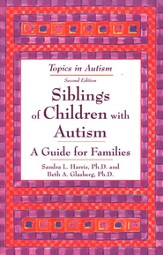 Siblings of Children with Autism: A Guide for Families, Second Edition