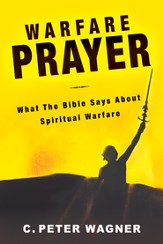Warfare Prayer: What the Bible Says about Spiritual Warfare - eBook