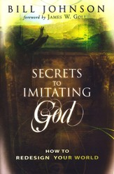 Secrets to Imitating God: How to Redesign Your World - eBook