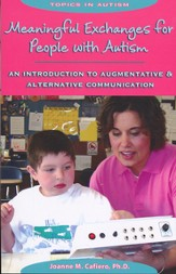 Meaningful Exchanges for People with Autism: An  Introduction to Augmentive & Alternative Communication