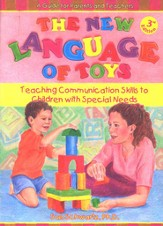 The New Language of Toys: Teaching Communication Skills to Children with Special Needs, Third Edition