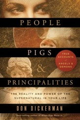 People, Pigs, and Principalities: The Reality and Power of the Supernatural in Your Life - eBook