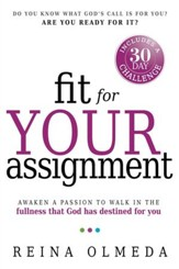 Fit for Your Assignment: A Journey to Optimal Health Spiritually, Mentally, and Physically - eBook