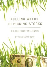 Pulling Weeds to Picking Stocks: The Adolescent Millionaire