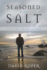 Seasoned with Salt: Lessons from Elisha - eBook