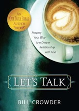 Let's Talk: Praying Your Way to a Deeper Relationship with God - eBook