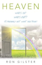 Heaven: Whos In? Whos Out? Its probably not what you think! - eBook