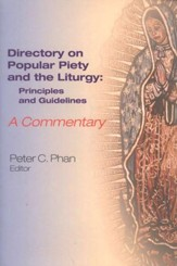 The Directory on Popular Piety and the Liturgy: Principles and Guidelines, A Commentary
