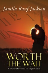 Worth the Wait: A 40-Day Devotional for Single Women - eBook