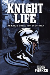 Knight Life: The Kings Creed for Every Man - eBook