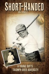 Short-Handed: A Young Boys Triumph over Adversity - eBook