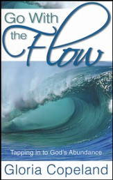 Go With The Flow: Tapping in to God's Abundance