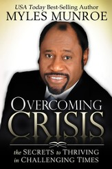 Overcoming Crisis: The Secrets to Thriving in Challenging Times - eBook
