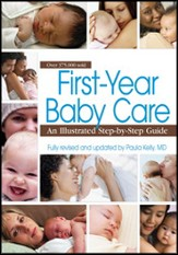 First Year Baby Care (2011): An Illustrated Step-by-Step Guide