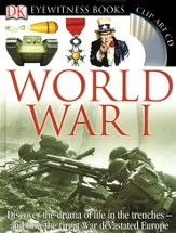 World War I : Discover the drama of life in the trenches - and how the great war devastated Europe