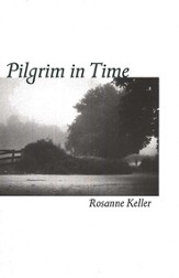 Pilgrim in Time: Mindful Journeys to Encounter the Sacred