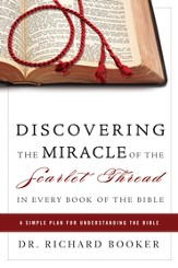 Discovering the Miracle of the Scarlet Thread in Every Book of the Bible: A Simple Plan for Understanding the Bible - eBook