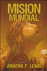 Misión Mundial, Tomo 1  (World Mission, Volume 1)