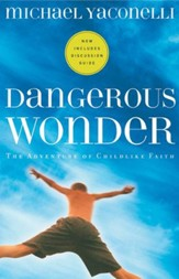 Dangerous Wonder: The Adventure of Childlike Faith - eBook