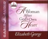 A Woman After God's Own Heart: Making His Desire Your Own - Unabridged Audiobook [Download]