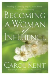 Becoming a Woman of Influence: Making a Lasting Impact on Others - eBook