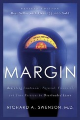 Margin: Restoring Emotional, Physical, Financial, and Time Reserves to Overloaded Lives - eBook