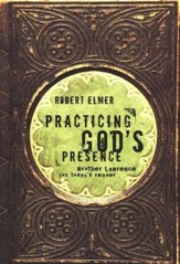 Practicing God's Presence: Brother Lawrence for Today's Reader - eBook
