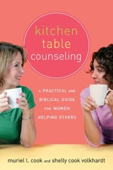 Kitchen Table Counseling: A Practical and Biblical Guide for Women Helping Others - eBook