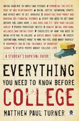 Everything You Need to Know Before College: A Student's Survival Guide - eBook