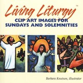 Living Liturgy Clip Art: Images for Sundays and Solemnities (CD-ROM)
