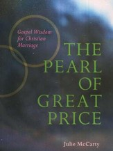 The Pearl of Great Price: Gospel Wisdom for Christian Marriage