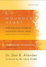 The Wounded Heart Workbook: A Companion Workbook for Personal or Group Use - eBook