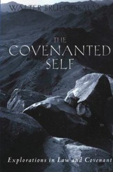 The Covenanted Self: Explorations in Law and Covenant