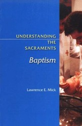 Understanding the Sacraments: Baptism