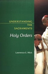 Understanding the Sacraments: Holy Orders