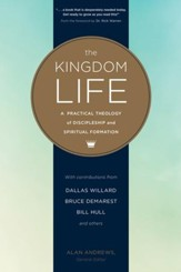 The Kingdom Life: A Practical Theology of Discipleship and Spiritual Formation - eBook