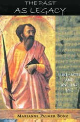 The Past as Legacy: Luke-Acts and Ancient Epic
