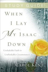 When I Lay My Isaac Down Study Guide - eBook