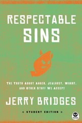 Respectable Sins Student Edition: The Truth About Anger, Jealousy, Worry, and Other Stuff We Accept - eBook
