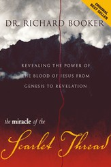 Miracle of the Scarlet Thread Revised: Revealing the Power of the Blood of Jesus from Genesis to Revelation - eBook