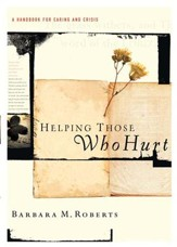 Helping Those Who Hurt: A Handbook for Caring and Crisis - eBook