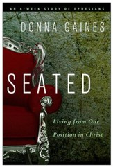 Seated: Living from Our Position in Christ - eBook