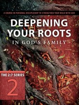 Deepening Your Roots in God's Family: A Course in Personal Discipleship to Strengthen Your Walk with God - eBook